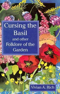 Cursing the Basil: And Other Folklore of the Garden als Taschenbuch
