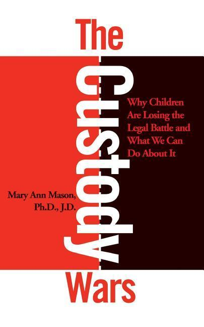 The Custody Wars: Why Children Are Losing the Legal Battle, and What We Can Do about It: Congress' Failure of Leadership in Foreign Poli als Taschenbuch