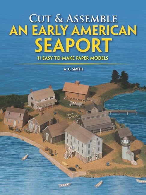 Cut & Assemble an Early American Seaport: Easy-To-Make Paper Models als Taschenbuch