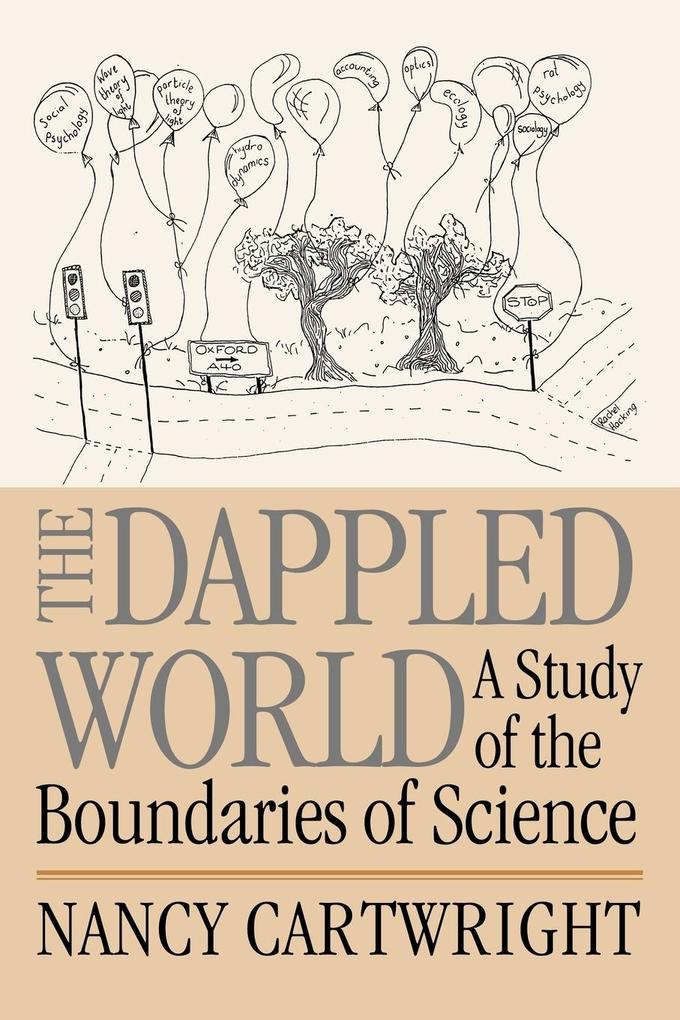 The Dappled World: A Study of the Boundaries of Science als Buch