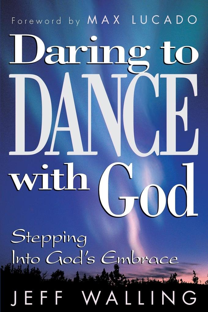 Daring to Dance with God: Stepping Into God's Embrace als Taschenbuch