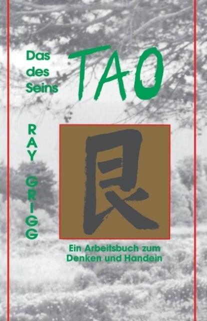Das Tao Des Seins: Ein Arbeitsbuch Zum Denken Und Handeln = The Tao of Being als Taschenbuch