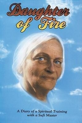Daughter of Fire: A Diary of a Spiritual Training with a Sufi Master als Taschenbuch