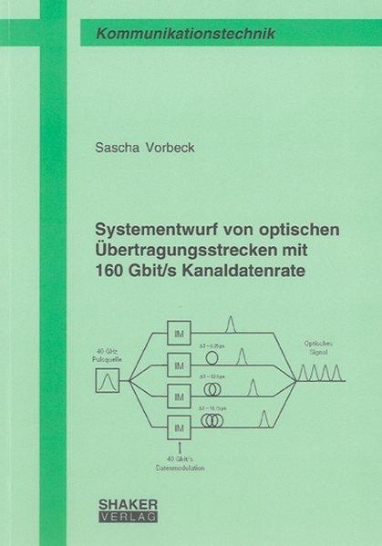 Systementwurf von optischen Übertragungsstrecken mit 160 Gbit/s Kanaldatenrate als Buch