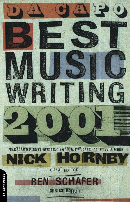 Da Capo Best Music Writing 2001: The Year's Finest Writing on Rock, Pop, Jazz, Country, and More als Taschenbuch