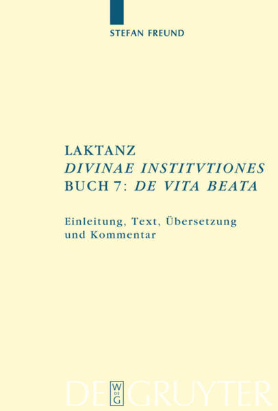 """Laktanz. """"Divinae institutiones"""". Buch 7: """"De vita beata"""" als Buch (gebunden)"""