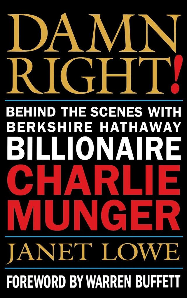 Damn Right!: Behind the Scenes with Berkshire Hathaway Billionaire Charlie Munger als Buch