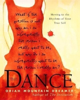 The Dance: Moving to the Rhythms of Your True Self als Buch