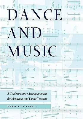 Dance and Music: A Guide to Dance Accompaniment for Musicians and Dance Teachers als Taschenbuch