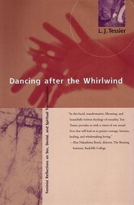 Dancing After the Whirlwind: Feminist Reflections on Sex, Denial, and Spiritual Healing als Taschenbuch