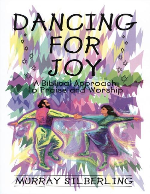 Dancing for Joy: A Biblical Approach to Praise and Worship als Taschenbuch