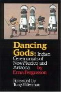 Dancing Gods: Indian Ceremonials of New Mexico and Arizona als Taschenbuch