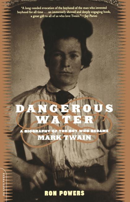 Dangerous Water: A Biography of the Boy Who Became Mark Twain als Taschenbuch