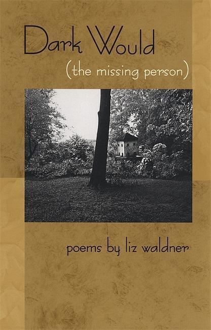 Dark Would (the Missing Person): Poems als Taschenbuch