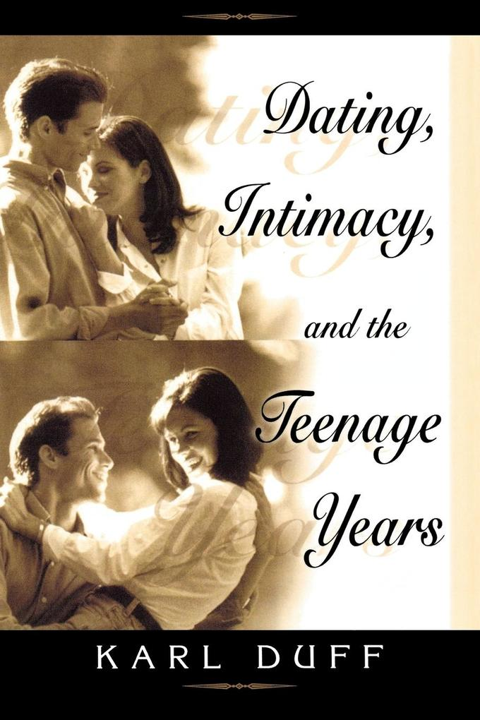 Dating, Intimacy, & the Teenage Years als Taschenbuch