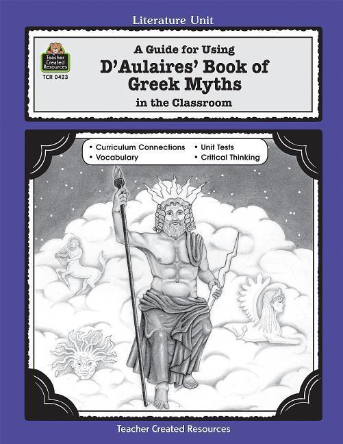 A Guide for Using D 'aulaires' Book of Greek Myths in the Classroom als Taschenbuch