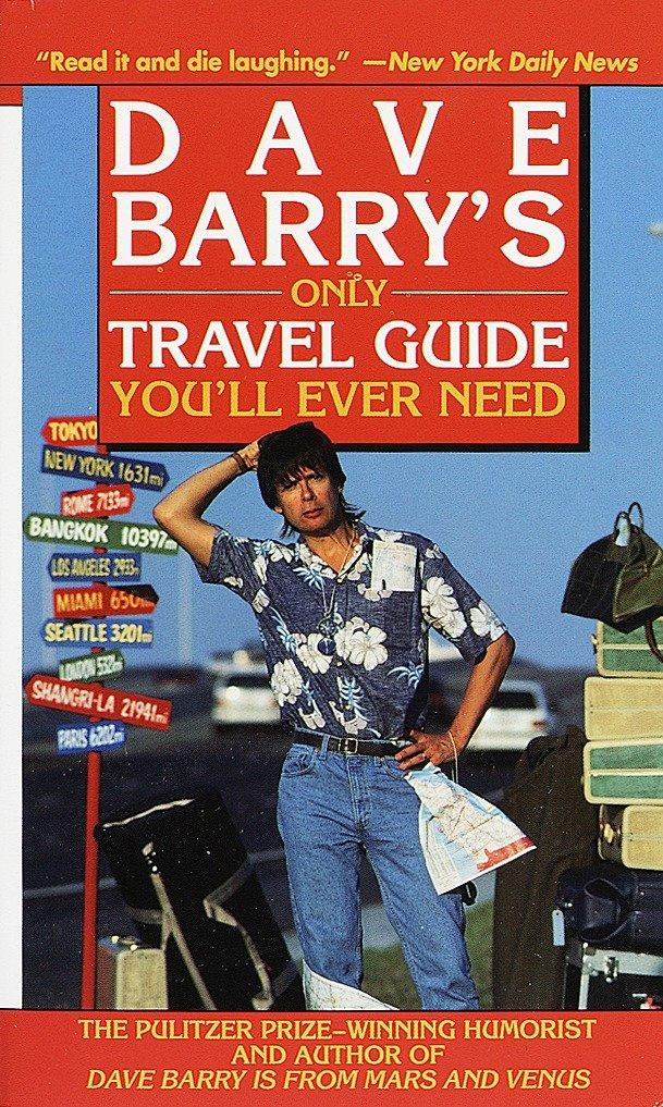 Dave Barry's Only Travel Guide You'll Ever Need als Taschenbuch