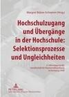 Hochschulzugang und Übergänge in der Hochschule: Selektionsprozesse und Ungleichheiten