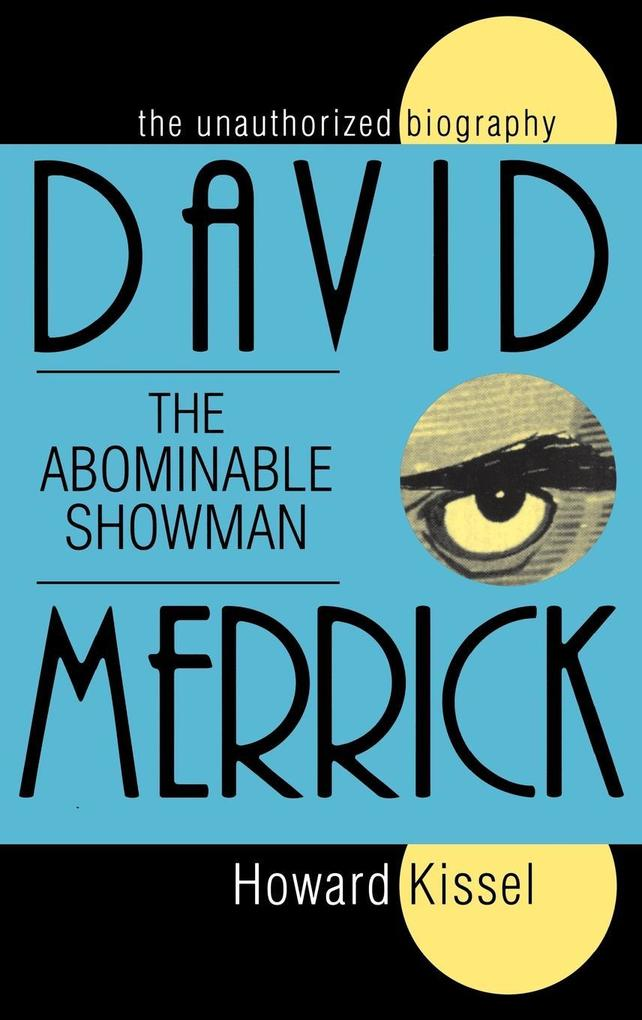 The Unauthorized Biography David the Abominable Showman Merrick als Buch
