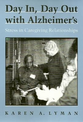 Day In, Day Out with Alzheimer's: Stress in Caregiving Relationships als Buch