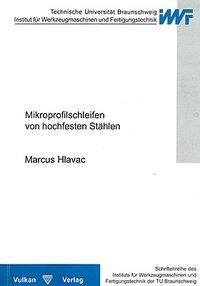 Mikroprofilschleifen von hochfesten Stählen als Buch von Marcus Hlavac