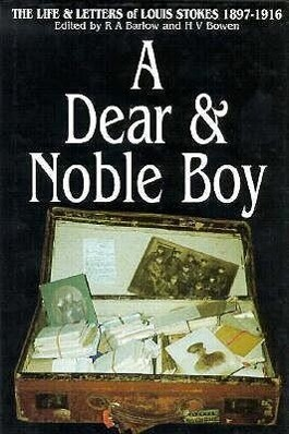 A Dear & Noble Boy: The Life and Letters of Louis Stokes, 1897-1916 als Taschenbuch