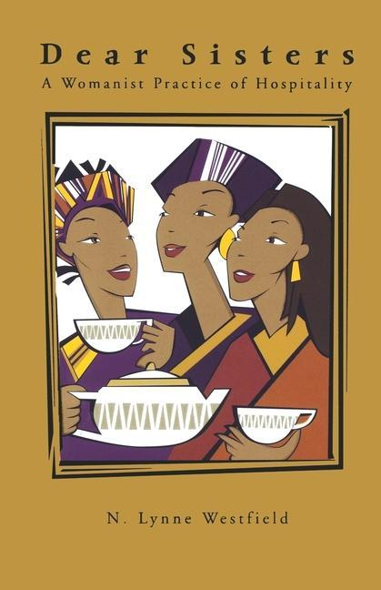 Dear Sisters: A Womanist Practice of Hospitality als Taschenbuch