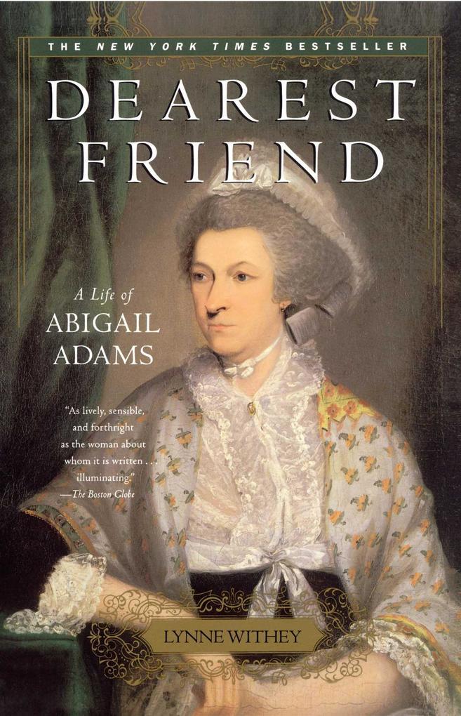 Dearest Friend: A Life of Abigail Adams als Taschenbuch