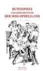 Rutenspiele und Liebesabenteuer der Miss Ophelia Cox