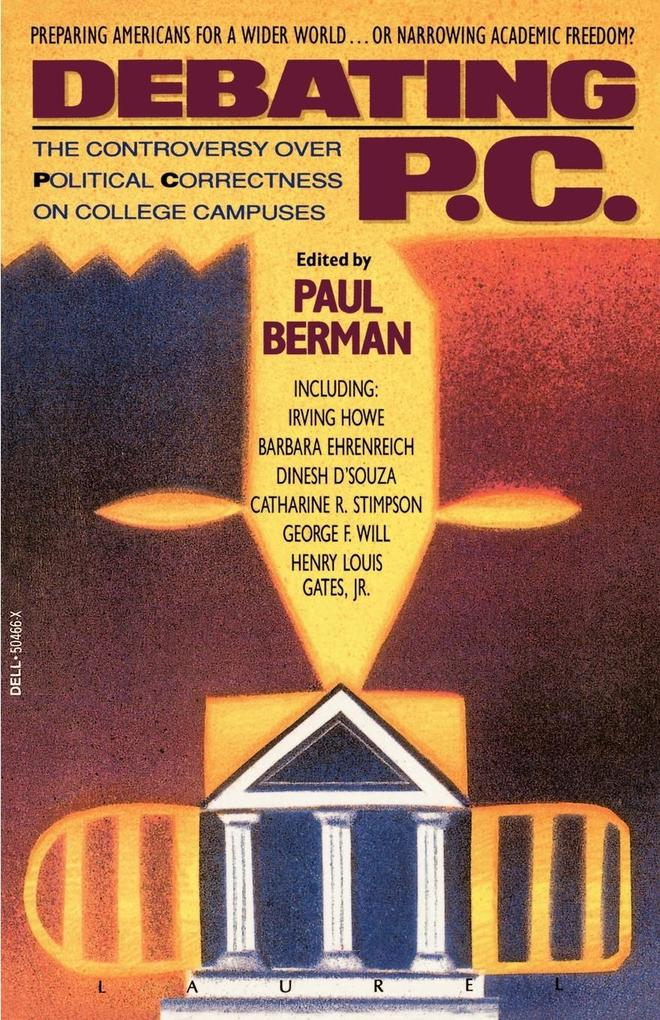 Debating P.C.: The Controversy Over Political Correctness on College Campuses als Taschenbuch