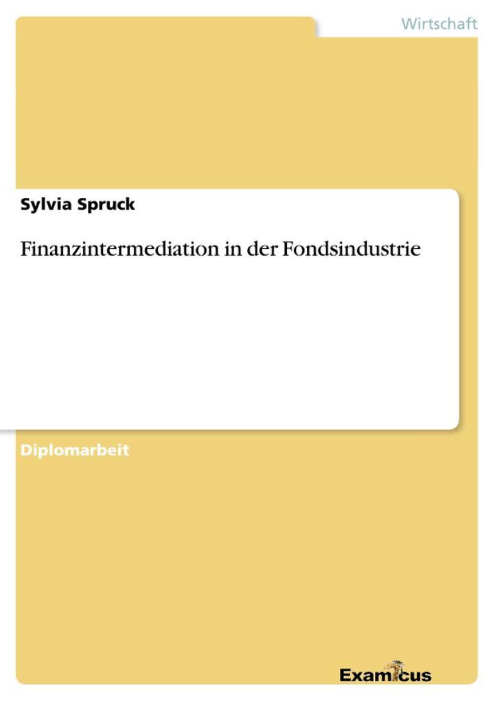 Finanzintermediation in der Fondsindustrie als Buch (kartoniert)