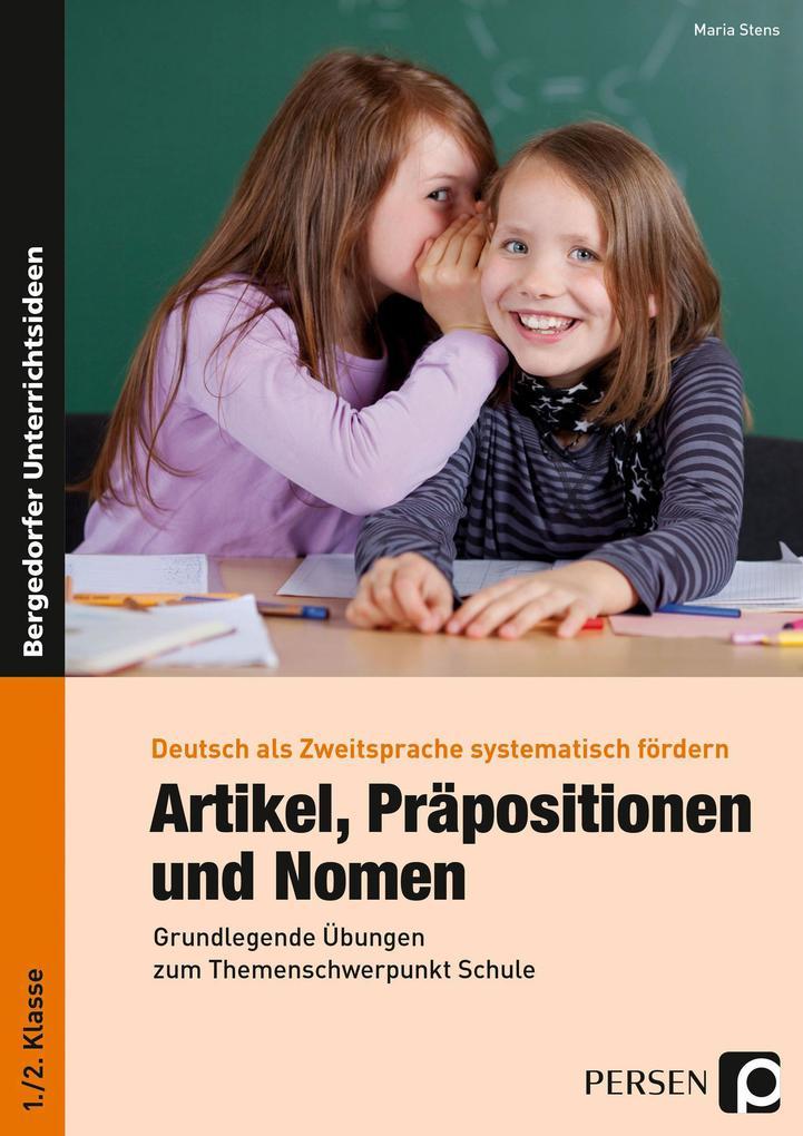 Artikel, Präpositionen und Nomen - Schule 1/2 als Buch von Maria Stens
