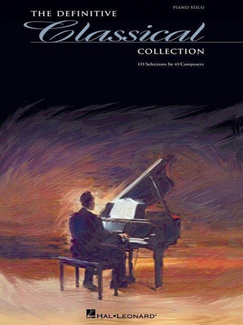 The Definitive Classical Collection: 133 Selections by 43 Composers als Taschenbuch