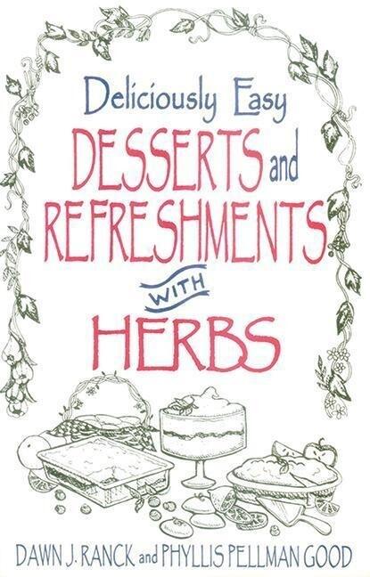 Deliciously Easy Desserts with Herbs als Taschenbuch