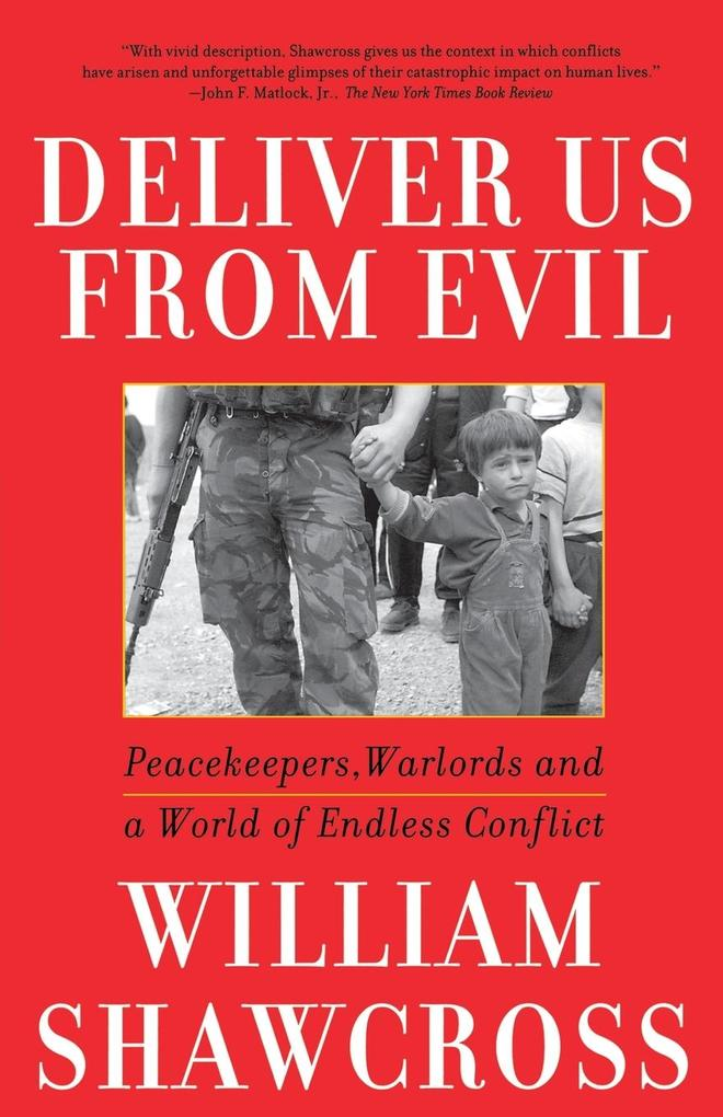 Deliver Us from Evil: Peacekeepers, Warlords and a World of Endless Conflict als Taschenbuch