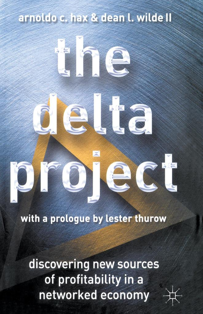The Delta Project: Discovering New Sources of Profitability in a Networked Economy als Buch