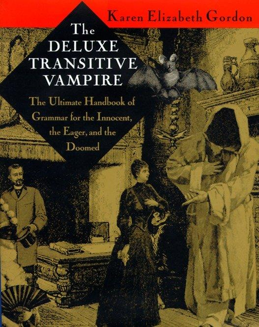 The Deluxe Transitive Vampire: A Handbook of Grammar for the Innocent, the Eager and the Doomed als Buch