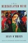 The Deregulated Muse: Essays on Contemporary British & Irish Poetry