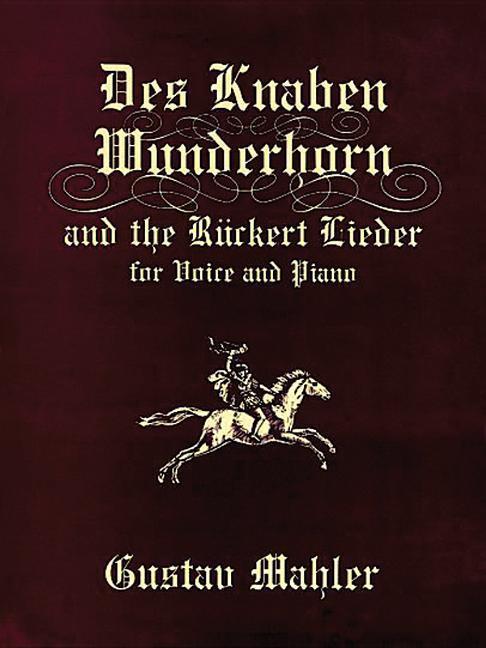 Des Knaben Wunderhorn and the Rückert Lieder for Voice and Piano als Taschenbuch