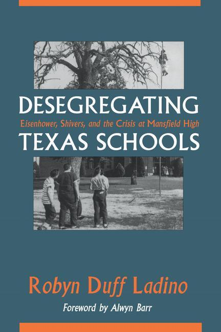 Desegregating Texas Schools: Eisenhower, Shivers, and the Crisis at Mansfield High als Taschenbuch
