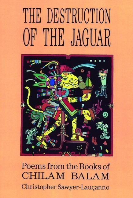 Destruction of the Jaguar: From the Books of Chilam Balam als Taschenbuch