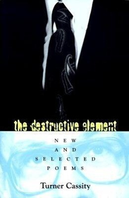 The Destructive Element: New and Selected Poems als Taschenbuch