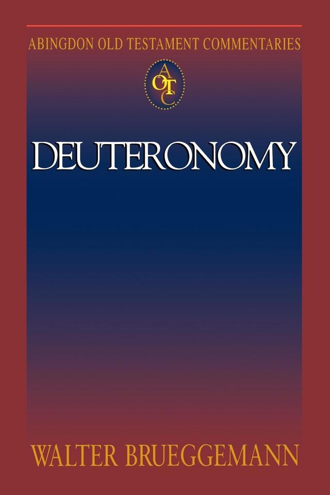 Abingdon Old Testament Commentaries: Deuteronomy als Taschenbuch