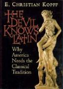 The Devil Knows Latin: Why America Needs the Classical Tradition als Taschenbuch