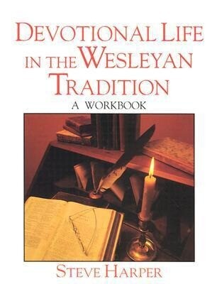 Devotional Life in the Wesleyan Tradition als Taschenbuch