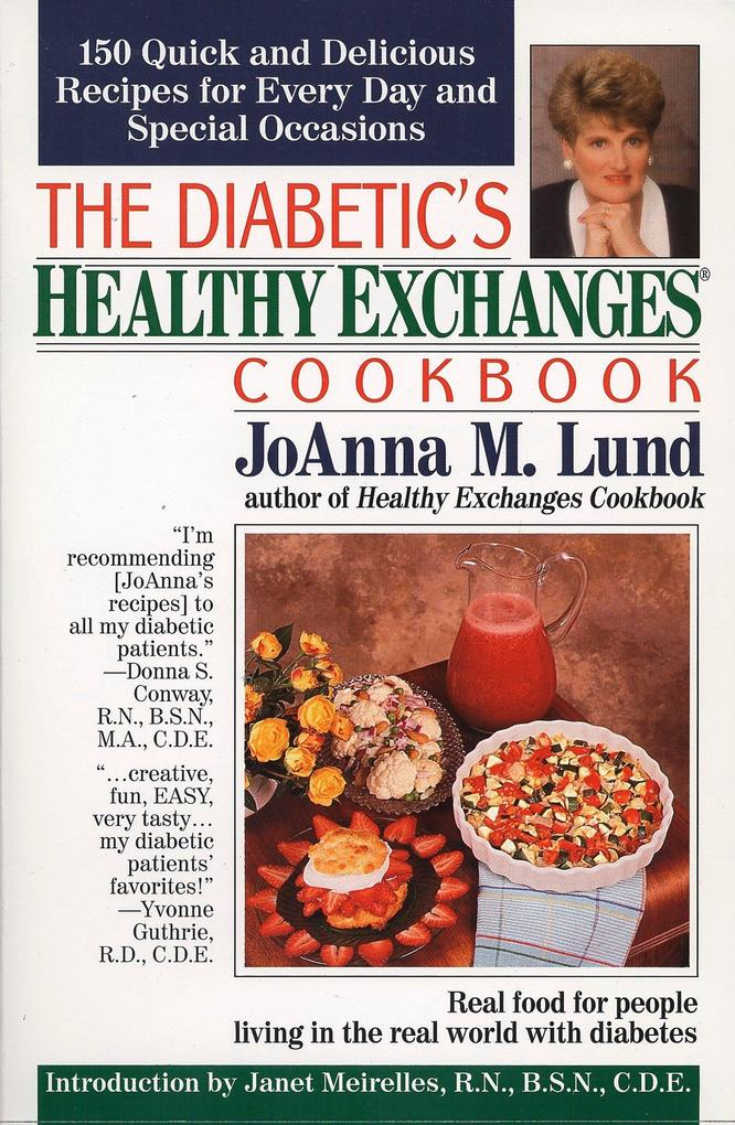 The Diabetic's Healthy Exchanges Cookbook: 150 Quick and Delicious Recipes for Every Day and Special Occasions als Taschenbuch