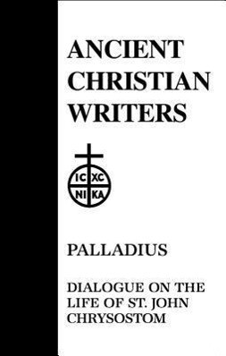 Palladius: Dialogue of the Life of St. John Chrysostom als Buch