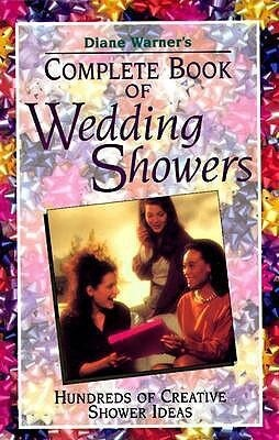 Diane Warner's Complete Book of Wedding Showers als Taschenbuch