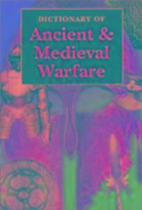 Dictionary of Ancient & Medieval Warfare als Taschenbuch