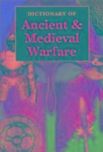 Dictionary of Ancient & Medieval Warfare als Taschenbuch